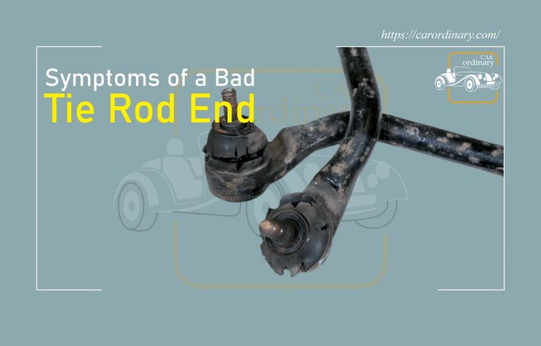 Symptoms of a Bad Tie Rod End